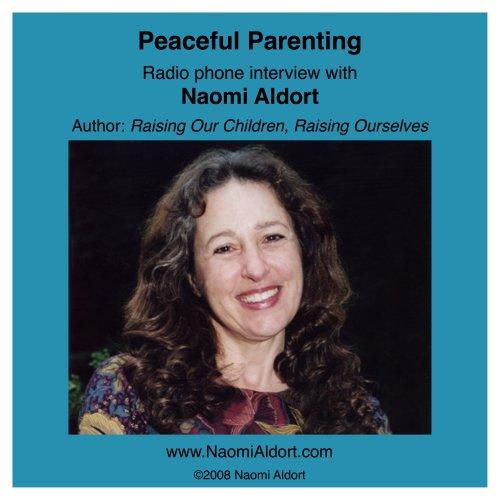 Peaceful Parenting: Naomi Aldort