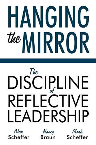 Hanging the Mirror: The Discipline of Reflective Leadership