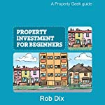 Property Investment for Beginners | Rob Dix