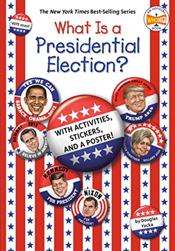 What Is a Presidential Election?: The Official Who HQ Election Book (What Was?)