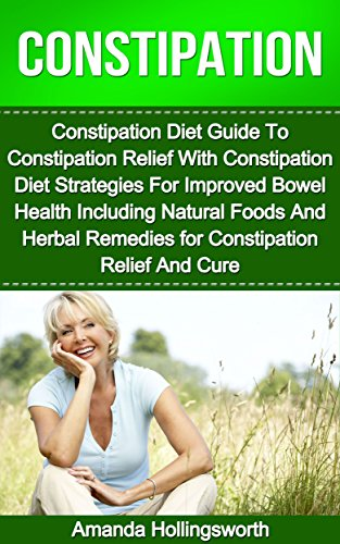 Constipation Strategies Improved Including Remedies ebook