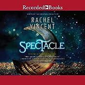 Spectacle | Rachel Vincent