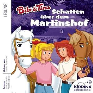 Schatten über dem Martinshof (Bibi und Tina) Hörbuch