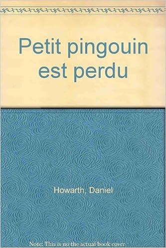 Télécharger en ligne Petit pingouin est perdu pdf ebook