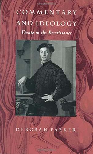 Commentary and Ideology: Dante in the Renaissance by Duke University Press Books
