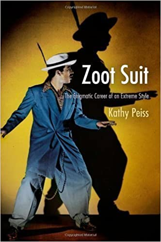 Zoot Suit: The Enigmatic Career of an Extreme Style 1st
