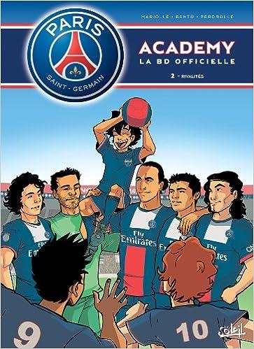 Paris Saint-Germain Academy T02 Rivalités