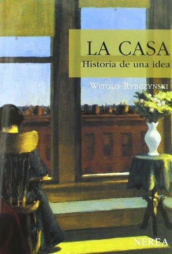 Descargar Libro La Casa. Historia De Una Idea Aavv
