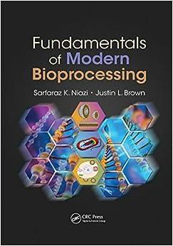 Fundamentals Of Modern Bioprocessing por Justin L. Brown epub