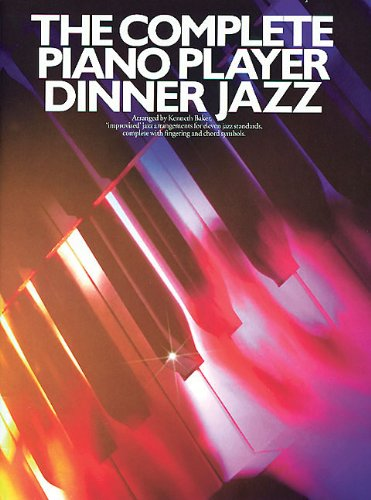 The Complete Piano Player: Dinner Jazz (Piano Great Players)