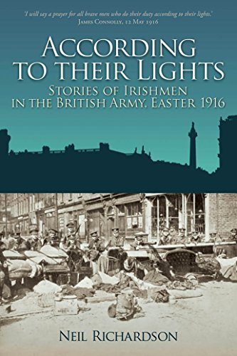 According to Their Lights: Stories of Irishman in the British Army, Easter 1916