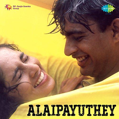 Alaipayuthey (Original Motion ...