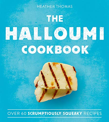 The Halloumi Cookbook by Heather Thomas