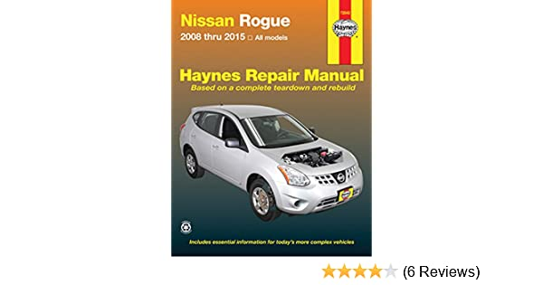 nissan rogue 2008 thru 2015 all model haynes repair manual rh amazon com 2013 nissan rogue maintenance manual 2013 Nissan Rogue Manual Hookup Bluetooth
