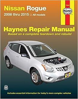 nissan rogue 2008 thru 2015 all model (haynes repair manual): editors of  haynes manuals: 9781620921999: amazon com: books