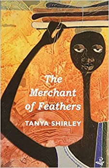 Book The Merchant of Feathers (Caribbean Modern Classics) by Tanya Shirley (2014-11-03)