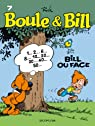 Boule & Bill, tome 7 : Bill ou face par Roba