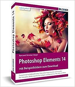 photoshop elements 2018 das umfangreiche praxisbuch 542 seiten leicht verstandlich und komplett in farbe
