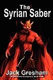 The Syrian Saber, Jack Lewis Gresham, 1935699024