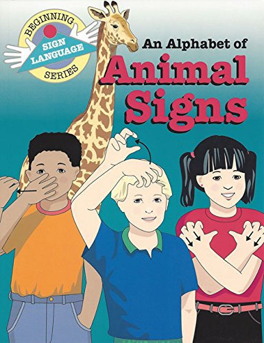Alphabet of Animal Signs (Beginning Sign Language Series)