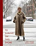 To Survive on This Shore: Photographs and Interviews with Transgender and Gender Nonconforming Ol…