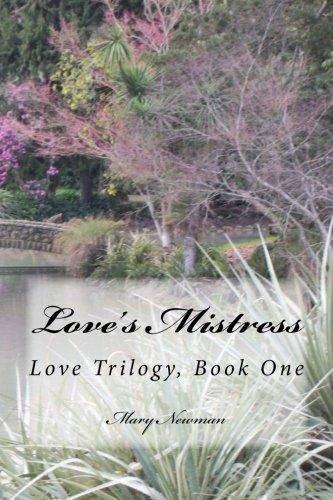 Read Online Love's Mistress: Love Trilogy, Book One (Volume 1) ebook