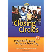 Closing Circles: 50 Activities for Ending the Day in a Positive Way