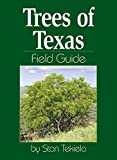 Trees of Texas Field Guide (Tree Identification Guides)