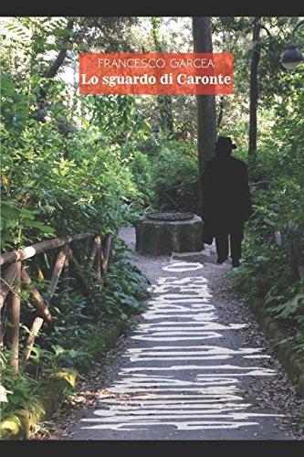 Lo Sguardo di Caronte (Italian Edition)