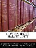 Nomination of Harvey L Pitt, , 1240474458