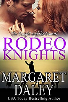 The Knight and the Damsel, a western romance (Rodeo Knights Book 2) by [Daley, Margaret]