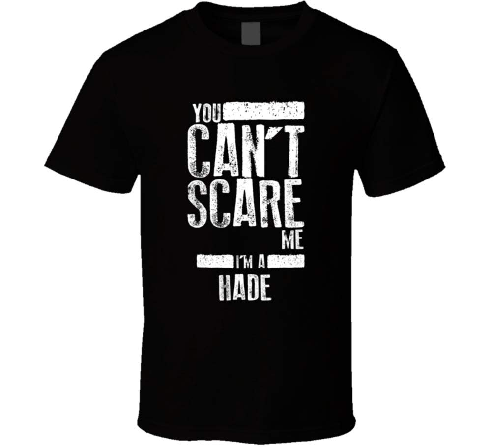 You Can't Scare Me I'm A Hade Last Name Family Group Shirts