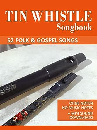 Tin Whistle Songbook - 52 Folk & Gospel Songs: Ohne Noten