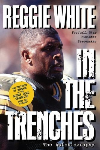 Reggie White in the Trenches: The Autobiography by Reggie White (1997-08-10)