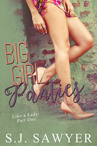 Big Girl Panties: #One Like a Lady Series