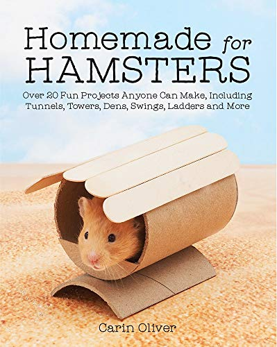 Homemade for Hamsters: Over 20 Fun Projects Anyone