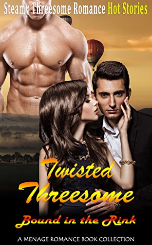 Twisted Threesome Romance: Bound in the Rink: A Menage Romance Book Collection