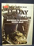 D-Day Tank Battles: Beachhead to Breakout (Tanks illustrated) by George Balin front cover