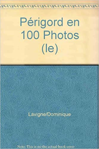 Lire en ligne Périgord en 100 Photos (le) pdf epub