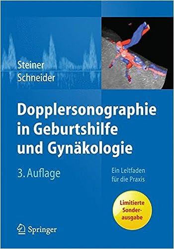 Dopplersonographie in Geburtshilfe und Gynäkologie: Ein Leitfaden ...