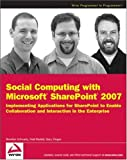 Social Computing with Microsoft SharePoint 2007, Brendon Schwartz and Matt Ranlett, 047042138X