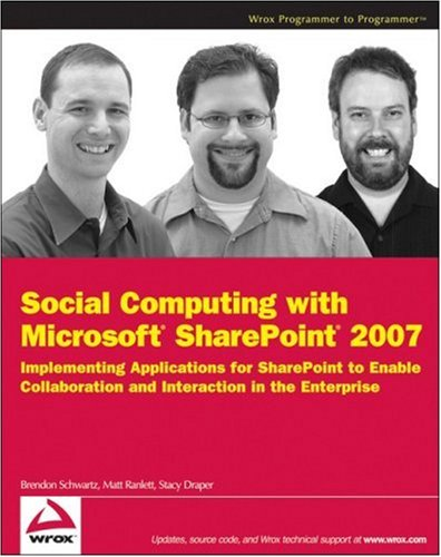 Download Social Computing with Microsoft SharePoint 2007: Implementing Applications for SharePoint to Enable Collaboration and Interaction in the Enterprise (Wrox Programmer to Programmer) pdf epub