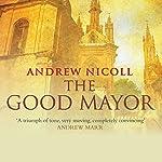 The Good Mayor  | Andrew Nicoll