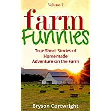 Farm Funnies: True Short Stories of Homemade Adventure