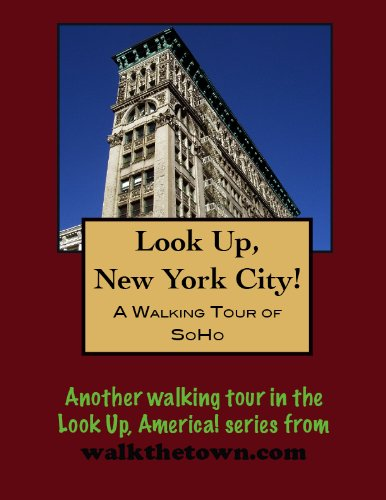 A Walking Tour of New York City - SoHo/Cast Iron - District Soho Nyc