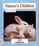 Pet Rabbits (Nature s Children)