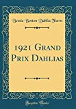 Amazon / Forgotten Books: Grand Prix Dahlias Classic Reprint (Bessie Boston Dahlia Farm)
