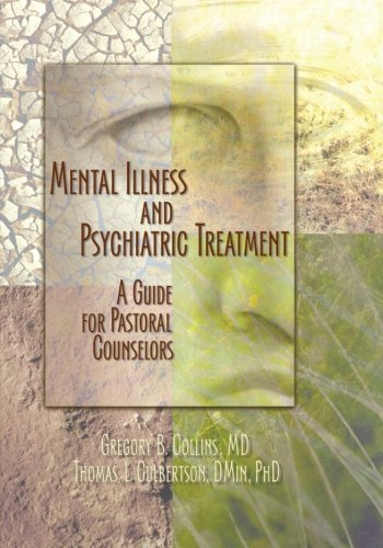 Mental Illness and Psychiatric Treatment: A Guide for Pastoral Counselors