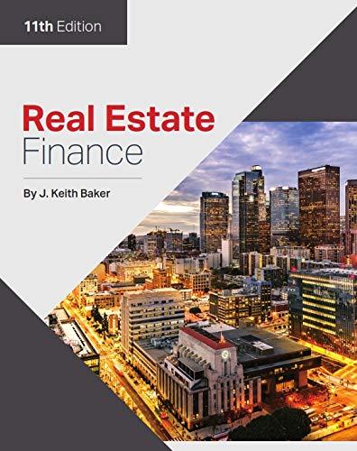 Real Estate Finance 11th Edition J Keith Baker 9781629802305 Amazon Com Books