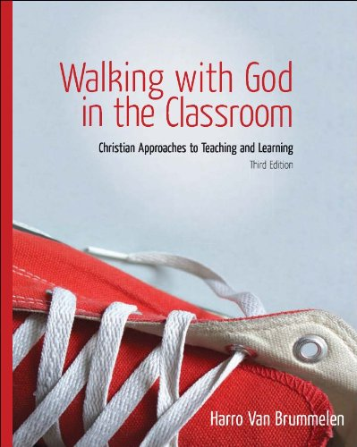- Walking with God in the Classroom: Christian Approaches to Teaching and Learning